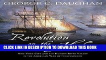 Ebook Revolution on the Hudson: New York City and the Hudson River Valley in the American War of