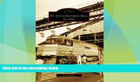 Big Deals  St. Louis Gateway Rail: The 1970 s (MO) (Images of Rail)  Best Seller Books Most Wanted