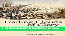 Best Seller Trailing Clouds of Glory: Zachary Taylor s Mexican War Campaign and His Emerging Civil
