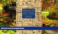 Must Have  Names on the Land: A Historical Account of Place-Naming in the United States (New York