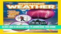 Ebook National Geographic Kids Everything Weather: Facts, Photos, and Fun that Will Blow You Away