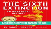 Ebook The Sixth Extinction: An Unnatural History Free Read