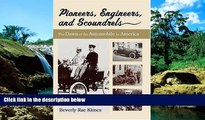 Must Have  Pioneers, Engineers, And Scoundrels: The Dawn Of The Automobile In America  READ Ebook