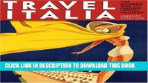 Best Seller Travel Italia: The Golden Age of Italian Travel Posters Free Read