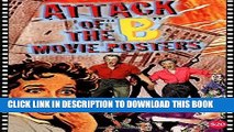 Ebook Attack of the  b  Movie Posters: The Illustrated History of Movies Through Posters Free