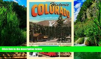 Big Deals  Historic Colorado: Day Trips   Weekend Getaways to Historic Towns, Cities, Sites