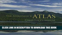 Read Now The Adirondack Atlas: A Geographic Portrait of the Adirondack Park (Adirondack Museum
