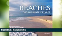 Big Deals  Beaches: 100 Ultimate Escapes  Full Read Most Wanted