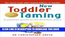 Ebook New Toddler Taming: A Parents  Guide to the First Four Years Free Read