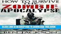 Best Seller How To Survive The Zombie Apocalypse: The Complete Guide To Urban Survival, Prepping