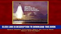 Ebook The Space Shuttle Decision: NASA s Search for a Reusable Space Vehicle - Excellent Account
