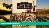 READ NOW  Pierre and Fort Pierre   (SD)  (Images of America)  Premium Ebooks Online Ebooks