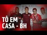TÔ EM CASA - BELO HORIZONTE | SPFCTV
