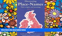 Must Have  Discovering Place-Names: A Pocket Guide to about 1500 Place-names in England, Ireland,