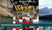 Big Deals  The World: Afghanistan to Zimbabwe (Rand McNally)  Best Seller Books Most Wanted