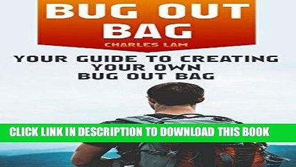 [PDF] Bug Out Bag: Your Guide To Creating Your Own Bug Out Bag: (Emergency Kit, Critical Survival
