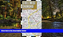Must Have  Streetwise Shanghai Map - Laminated City Center Street Map of Shanghai, China  READ