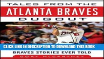 [Ebook] Tales from the Atlanta Braves Dugout: A Collection of the Greatest Braves Stories Ever