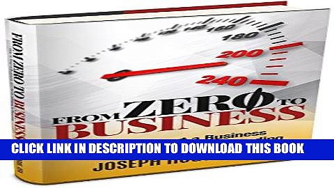 [Ebook] From Zero to Business: How to Start a Business and Raise Millions from Business Plan to