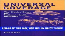 [READ] EBOOK Universal Coverage: The Elusive Quest for National Health Insurance: 1st (First)