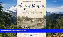 READ FULL  The Last Road North: A Guide to the Gettysburg Campaign, 1863 (Emerging Civil War