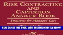 [READ] EBOOK Risk Contracting and Capitation Answer Book: Strategies for Managed Care ONLINE
