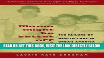 [READ] EBOOK Mama Might Be Better Off Dead: The Failure of Health Care in Urban America ONLINE