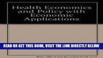 [READ] EBOOK Health Economics and Policy with Economic Applications ONLINE COLLECTION