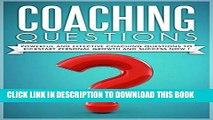 [PDF] COACHING :Coaching Questions  Powerful Coaching Questions To Kickstart Personal Growth And