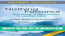 [READ] EBOOK Nothing Personal: Disturbing Undercurrents in Cancer Care (Patient Narratives) ONLINE