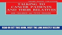 [READ] EBOOK Talking to Cancer Patients and Their Relatives (Oxford Medical Publications) by