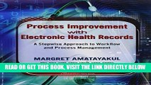 [READ] EBOOK Process Improvement with Electronic Health Records: A Stepwise Approach to Workflow