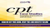 [READ] EBOOK CPT Case Studies: Examples of Procedures and Services BEST COLLECTION