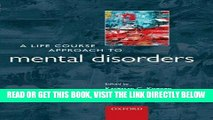 [FREE] EBOOK A Life Course Approach to Mental Disorders (A Life Course Approach to Adult Health