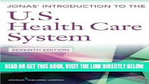 [FREE] EBOOK Jonas  Introduction to the U.S. Health Care System, 7th Edition (Health Care Delivery