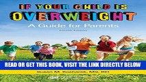 [READ] EBOOK If Your Child Is Overweight: A Guide for Parents, 4th Ed. BEST COLLECTION