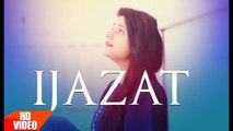 Ijazat Full Song | Raashi Sood Feat Manni Sandhu | Latest Punjabi Songs 2016 | Ijazat,Full video Song,new video song,latest video song,Raashi Sood,Feat Manni Sandhu,punjabi songs,punjabi bhangra,punjabi music,punjabi bhangra music,punjabi latest songs