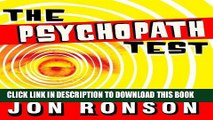EBOOK] DOWNLOAD The Psychopath Test: A Journey Through the Madness Industry GET NOW