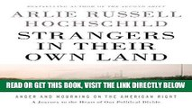 EBOOK] DOWNLOAD Strangers in Their Own Land: Anger and Mourning on the American Right READ NOW