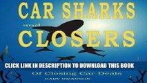 [PDF] Car Sharks and Closers: A Master Closer s Secrets to Closing Car Deals Popular Collection