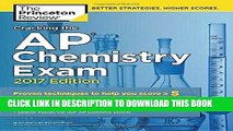 [READ] EBOOK Cracking the AP Chemistry Exam, 2017 Edition: Proven Techniques to Help You Score a 5
