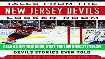 [READ] EBOOK Tales from the New Jersey Devils Locker Room: A Collection of the Greatest Devils