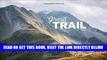 [READ] EBOOK Grand Trail: A Magnificent Journey to the Heart of Ultrarunning and Racing BEST