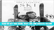 [FREE] EBOOK The Ultimate Ski Book: Legends, Resorts, Lifestyle,   More ONLINE COLLECTION
