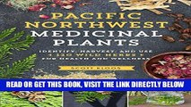 [READ] EBOOK Pacific Northwest Medicinal Plants: Identify, Harvest, and Use 120 Wild Herbs for