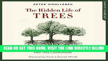 [FREE] EBOOK The Hidden Life of Trees: What They Feel, How They Communicate - Discoveries from a