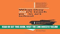 [FREE] EBOOK What They Didn t Teach You in Art School: How to survive as an artist in the real