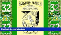 Must Have PDF  BRIGHTER FRENCH: Colloquial and Idiomatic, for Bright Young People (who already