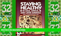 Big Deals  Staying Healthy in Asia, Africa, and Latin America (Moon Handbooks Staying Healthy in
