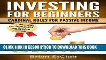 [Free Read] Investing for Beginners: Cardinal Rules for Passive Income (Investing, Investment,